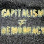 Democracy and Capitalism: Friends or Foes?